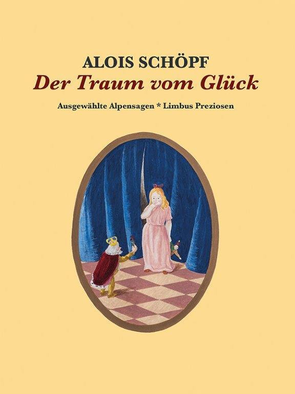 Alois Schöpf | Der Traum vom Glück
