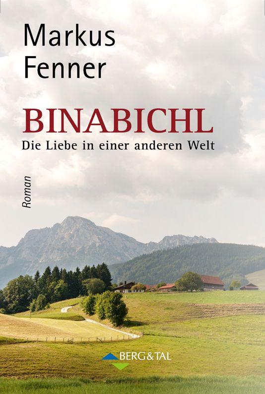 Markus Fenner BINABICHL Die Liebe in einer anderen Welt Roman