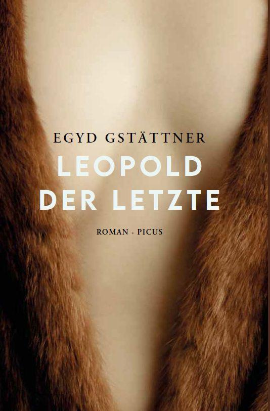 Egyd Gstaettner Leopold der Letzte