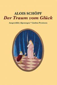 Alois Schöpf - Der Traum vom Glück